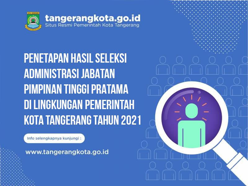 IMG-penetapan-hasil-seleksi-administrasi-jabatan-pimpinan-tinggi-pratama-di-lingkungan-pemerintah-kota-tangerang-tahun-2021